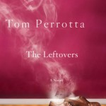The Sudden Departure of Normal Life: A Review of Tom Perrotta's The Leftovers