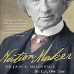 A <em>TRB</em> Q&amp;A with Richard Gwyn, author of <em>Nation Maker: Sir John A. Macdonald: His Life, Our Times</em>