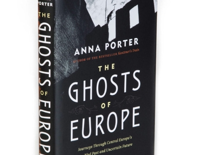 The Ghosts of Europe: Q & A with Anna Porter