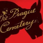 """Hatred Warms the Heart"": Umberto Eco's The Prague Cemetery: A Novel"