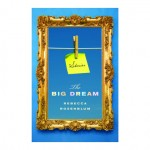 Rebecca Rosenblum's The Big Dream
