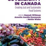 Creating a New Food Paradigm: A Review of <em>Food Sovereignty in Canada</em>