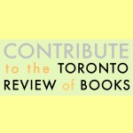 Contribute to The Toronto Review of Books!