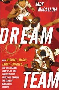 A look inside the best basketball team ever: Jack McCallum's Dream Team