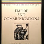 CanLit Canon Review #12: Harold Innis's Empire and Communications