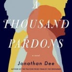 The no-spin zone: A review of Jonathan Dee's A Thousand Pardons