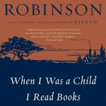 Beginning With a Diminished Thing: Marilynne Robinson's When I Was a Child I Read Books